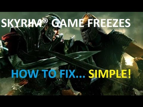 SKYRIM® GAME FREEZES (how to fix)
