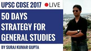 50 Days Strategy For General Studies For UPSC CDSE By Suraj Kumar Gupta