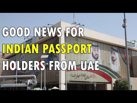 Good News For Indian Passport Holders From UAE Government