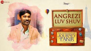 Angrezi luv shuv || The extraordinary journey of the fakir || status song || dhanush