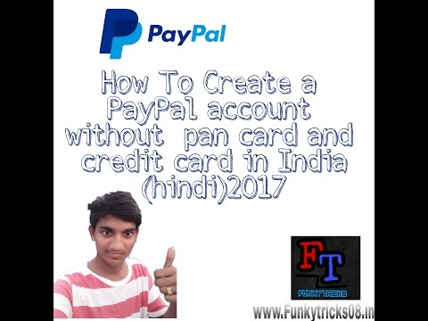 How to Create a PayPal account without pan card and credit card in India (HINDI) 2017