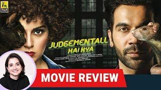 Judgementall Hai Kya | Bollywood Movie Review by Anupama Chopra | Kangana Ranaut | Rajkummar Rao