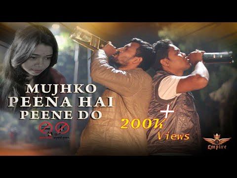 Try These Mujhko Pina Hai Pine Do Dj Mp3 Song Download