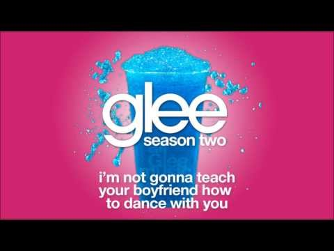 I'm Not Gonna Teach Your Boyfriend How to Dance With You | Glee [HD FULL STUDIO]
