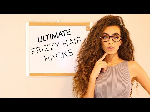 THE ULTIMATE FRIZZY HAIR HACKS!