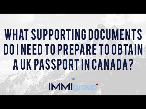 What supporting documents do I need to prepare to obtain a UK passport in Canada?