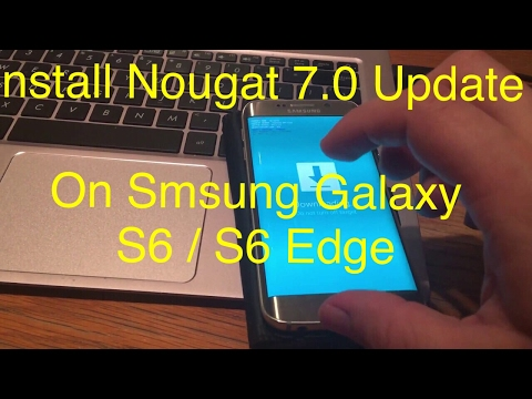 FREE Install or Update Official Nougat 7.0 on S6, S6 Edge