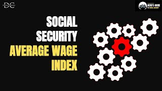 Social Security: The Average Wage Index (AWI)
