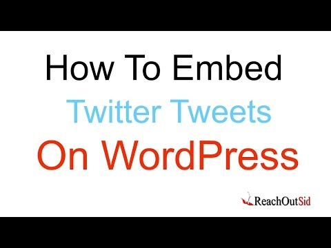 How To Embed Twitter Tweets On Wordpress Blog