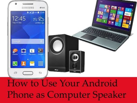 How to Use Your android Phone as Computer Speaker