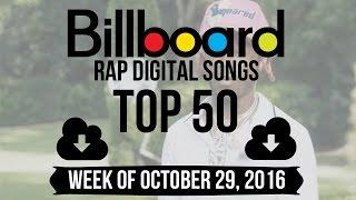 Top 50 - Billboard Rap Digital Songs   Week of October 29, 2016