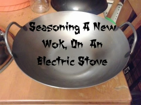 Seasoning a Wok On An Electric Stove