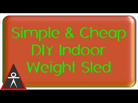 Super Cheap and Easy DIY Indoor Weight Sled