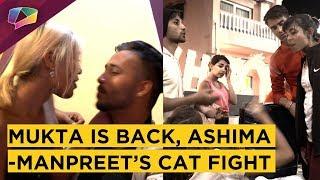 Mukta Is Back, Ashima & Manpreet's Cat Fight | MTV Love School