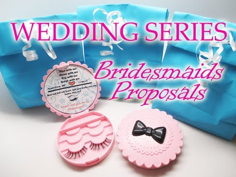Wedding Series:  Bridesmaids Proposals