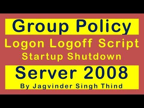 Logon Logoff Script (Startup Shutdown Script) in Windows Server 2008 Group Policy - Part 8