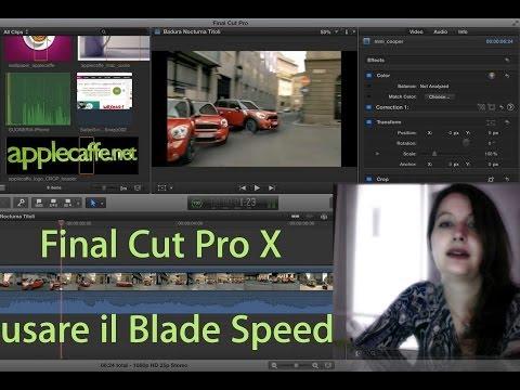 Final Cut Pro X: alterare la velocità in modo variabile con Blade Speed