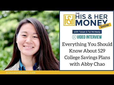 Everything You Should Know About 529 College Savings Plans with Abby Chao