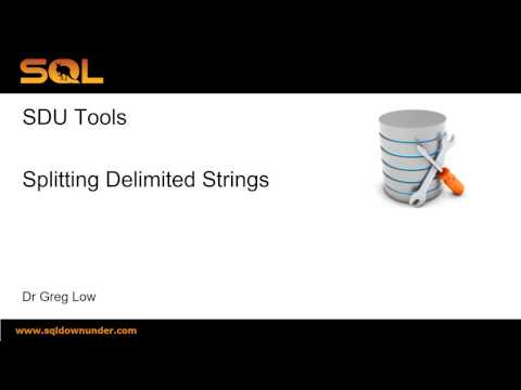 SDU Tools   05   Splitting Delimited Strings in T-SQL