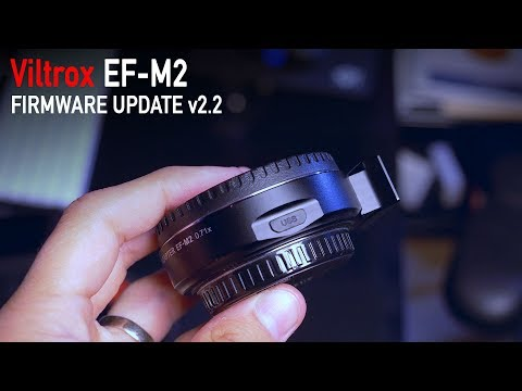 Viltrox EF-M2 Firmware Update 2.2 (improved autofocus) + Sigma 18-35 and the 179d autofocus test