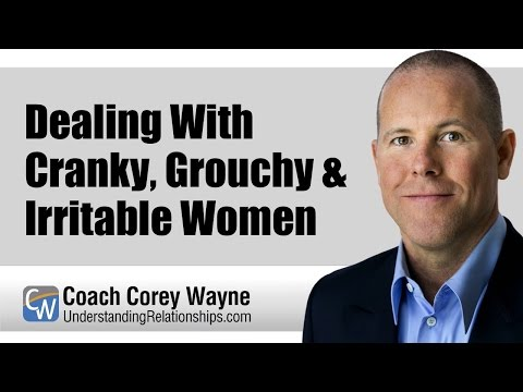 Dealing With Cranky, Grouchy & Irritable Women