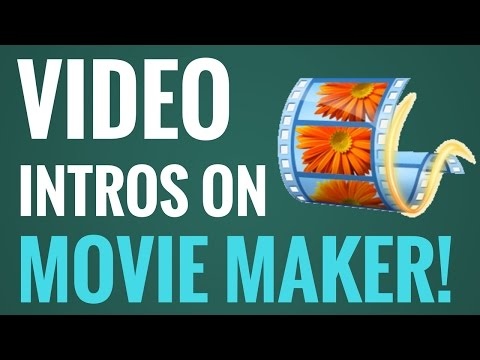 How To Make A Video Intro With Windows Movie Maker! [FREE]