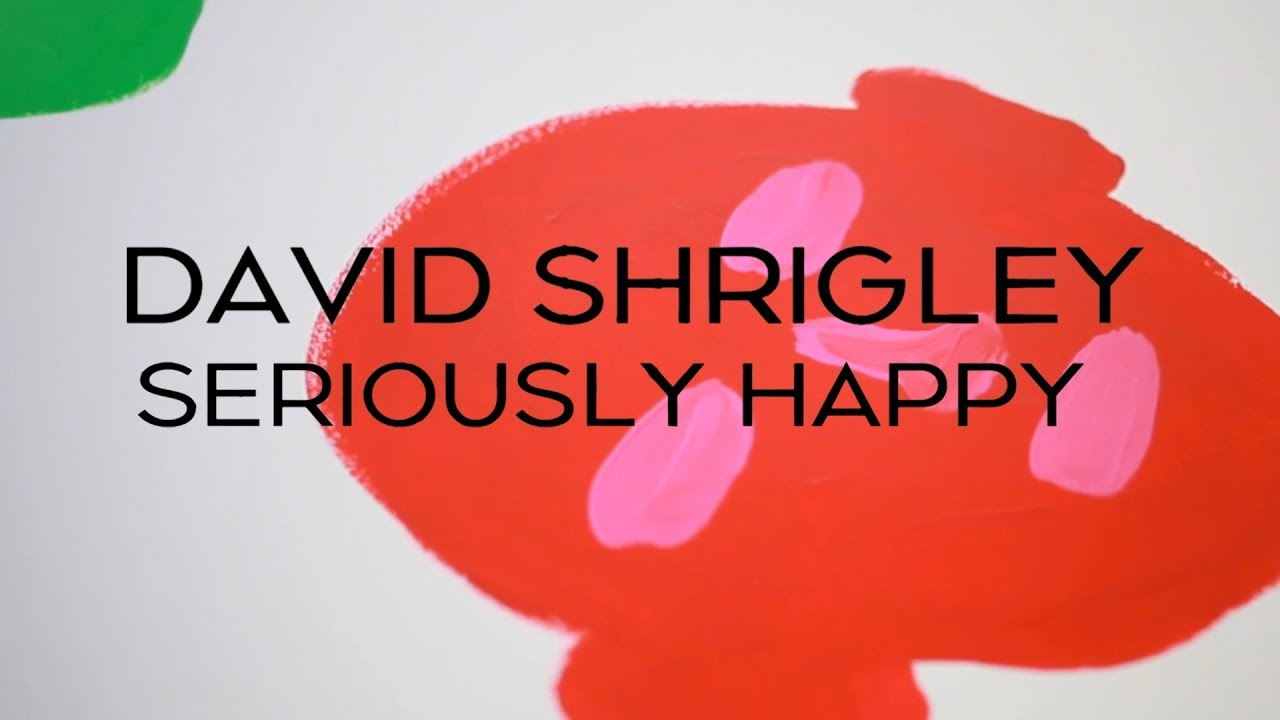 David Shrigley | Seriously Happy