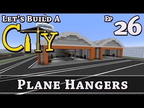 How To Build A City :: Minecraft :: Plane Hangers :: E26 :: Z One N Only