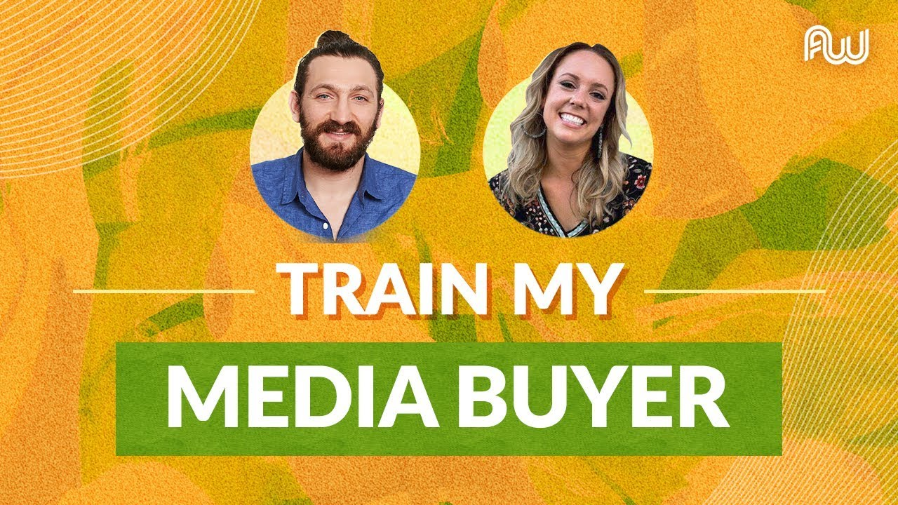 Train My Media Buyer   Ezra Firestone & Molly Pittman, AWeurope 2019