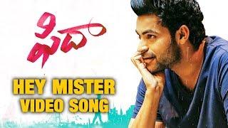 Hey Mister Video Song - Fidaa Songs - Varun Tej, Sai Pallavi | Sekhar Kammula | Dil Raju