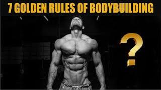 7 Golden Rules of Bodybuilding