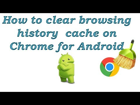How to clear browsing history  cache on Chrome for Android
