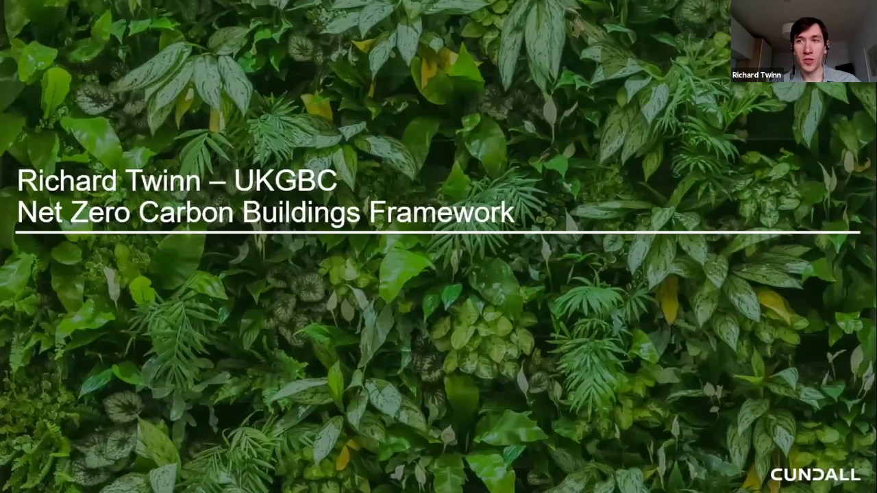 BCO, UKGBC & Cundall Webinar: #YearofNetZero - Achieving Net Zero Carbon for New & Existing Offices