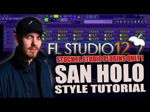 How To Make Music Like San Holo Using Only Stock Plugins [FL Studio 12] + FREE FLP !