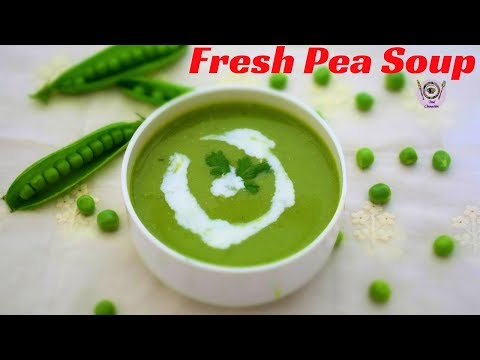 ताजे हरे मटर का सूप  | How to make Peas Soup | Fresh Green Pea Soup - By Food Connection