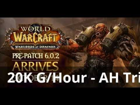 WoW 6.0.2 - (ALMOST) 20K GOLD/HOUR