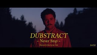 Dubstract - Never Stop (official music video)