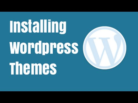 Installing a Wordpress Theme - Quick Tutorial