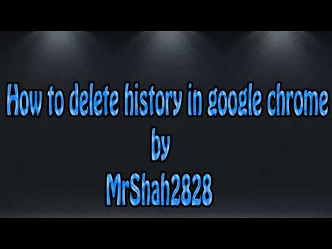 How to delete history in google chrome