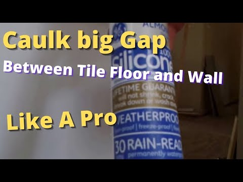 How to Caulk big Gap Between Tile Floor and Wall Like a Pro