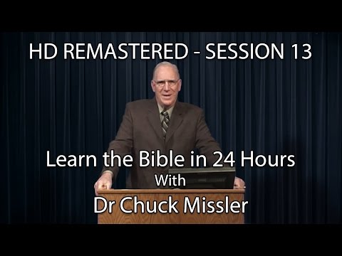 Learn the Bible in 24 Hours - Hour 13 - Small Groups  - Chuck Missler