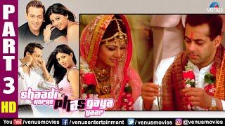 Shaadi Karke Phas Gaya Yaar Part 3 | Salman Khan | Shilpa Shetty | Superhit Hindi Movie