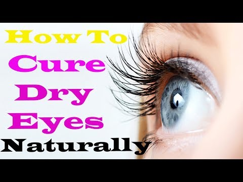 3 Effective Home Remedies For Dry Eyes | How To Cure Dry Eyes Naturally at Home | Natural Remedies