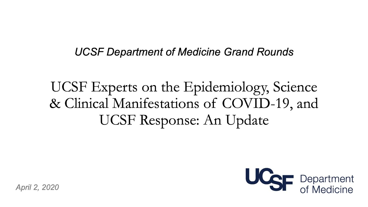 The Epidemiology, Science & Clinical Manifestations of COVID-19: A UCSF Update