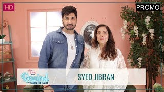 Syed Jibran | The Star Of Ranjha Ranjha Kardi | Promo | Rewind With Samina Peerzada