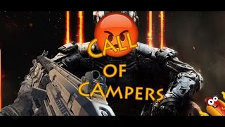 CALL OF CAMPERS I Call of Duty: Black Ops 3