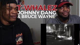 T-whalez - Johnny dang & bruce Wayne