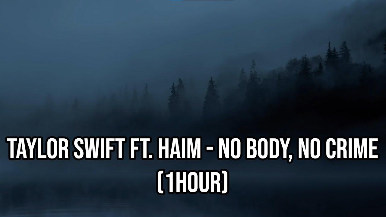 Taylor Swift ft. HAIM - no body, no crime (1HOUR)