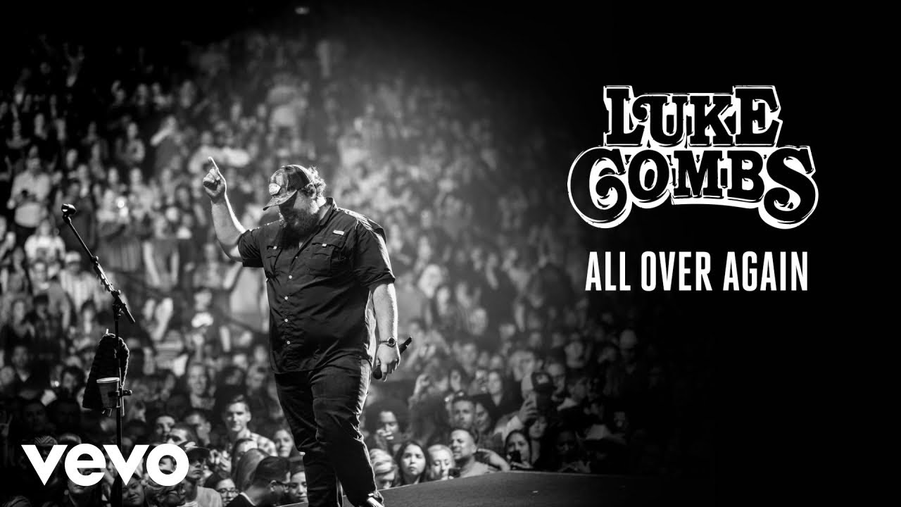 Luke Combs - All Over Again