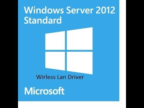 How To Install Wireless LAN Driver For Windows Server 2012